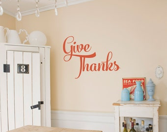 Give Thanks Wall Quote Decal - Inspirational Wall Quote, Typography Decal, Thanksgiving Wall Quote, Thankful Quote, Be Thankful Decal