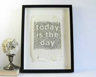 today is the day - Black Embroidery Art - 13 x 17 Black Frame - Inspirational Quote Typography Art - Handmade Paper Art - Contemporary Art