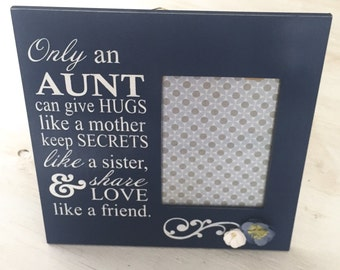 only an aunt can frame aunt gift love like a mother painted wood frame auntie frame personalized photo frame for aunt