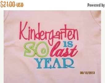 20% OFF Entire Shop Kindergarten IS SO last Year Custom saying embroidered t-shirt or one piece w/snaps, kids boys girls gifts specials