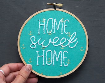 Nautical Home Sweet Home Embroidery, Teal with Anchors, Hand-stitched embroidery, Hoop Art, Handmade, Housewarming, Welcome Sign