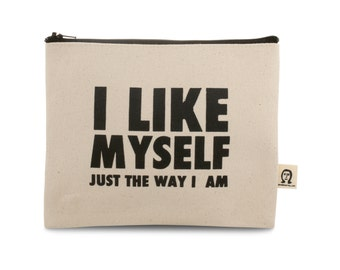 i like myself just the way i am pouch