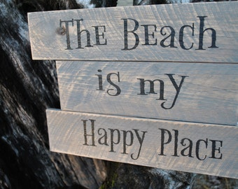 Rustic Reclaimed Wood Beach Sign, The Beach Is My Happy Place Sign, Beach Cottage Sign, Engraved Beach Sign, Home Decor Beach Sign.