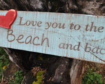 Beach Sign, Love You To The Beach And Back, Cottage Sign, Rustic Beach Wall Decor Sign.
