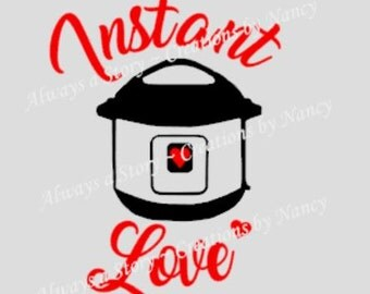 Instant Pot Decal, Instant Love,  I can make any Decal! Pressure Cooker decals