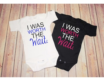 I Was Worth The Wait bodysuit / one piece / creeper (new baby, baby shower gift, Rainbow Baby)