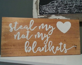 Steal My Heart Not My Blankets Sign,  Wedding Gift,  Anniversary gift, Couple Gift