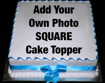 Edible Icing Frosting Sheet Image Birthday Personalized Decoration Add Your Own Photo Theme Logo Character SQUARE Cake Topper