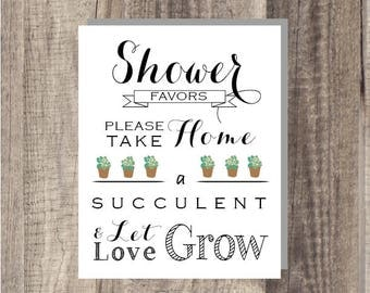 Instant Download - Shower Let Love Grow Sign- Please Take Your Favor - Succulent- Wedding Favor Sign - Reception Sign Classic Wedding