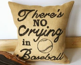 There's no crying in baseball Burlap Pillow Cover| Burlap pillows| Burlap pillow cover| Burlap decor| Farmhouse pillows| Fathers Day Gift