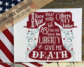 Give Me Liberty Or Give Me Death svg Patriotic svg 4th of July svg July 4th svg Country svg America svg Silhouette svg Cricut svg