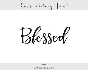 Blessed Font Three Sizes 4inch, 5inch, 6inch Embroidery Font, Modern Calligraphy Font, Embroidery Design Font, Calligraphy Embroidery Font
