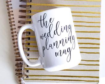 Wedding Planning Mug - Engagement Gift Idea - Wedding Coffee Mug - Engagement Mug - Future Mrs - Engaged Gift - Wedding Planner