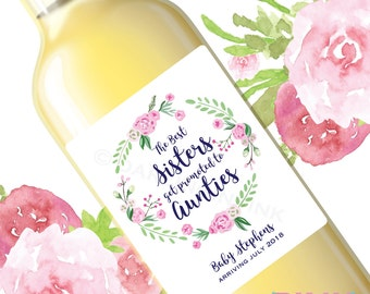 Pregnancy Announcement Wine Labels The Best Sisters Get Promoted to Aunts Aunties Friends Parents Grandparents Brothers Uncles Pink Floral