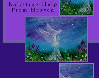 Angelic Encounters Enlisting Help From Heaven