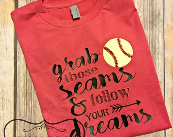 Girl's Softball Shirt, Softball Tee, Grab those Seams & Follow Your Dreams, Softball Girl Softball Season Sports Shirt for Girl Softball Mom