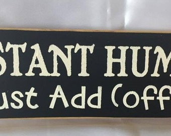 4 x 12 Instant Human Just Add Coffee Primitive Country Sign Funny Sign Funny Kitchen Sign Home Decor Kitchen Decor