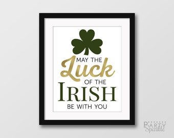 INSTANT DOWNLOAD 8x10 Shamrock May The Luck Of The Irish Be With You Gold Foil Printable Wall Art -  Digital jpeg File