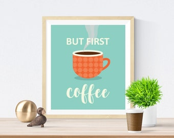 But first coffee PRINT | Coffee print | Coffee poster | Coffee quote print | Typographical print | Kitchen art | Teal print | Kitchen Sign