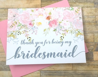 Thank you for being my bridesmaid card- watercolor wedding thank you card - best friend - maid of honor - matron of honor - GARDEN ROMANCE