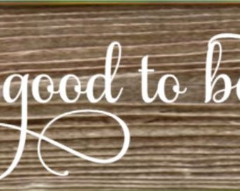 "5 1/2"" x 20"" Reclaimed Wood Sign - It is so good to be home"