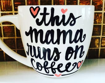 This Mama Runs on Coffee - mommy coffee mug- best friend gift - coffee lover's gift- i love coffee- Mother's Day mug- Coffee mug for Mom-