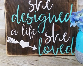 """Wooden sign Quote """"She designed a life she loved"""" Acrylic painted wooden sign teal and white"""