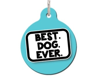 "Cute Dog Tag For Dogs ""Best. Dog. Ever."" Custom Metal Tag, Dog Lover Gift 