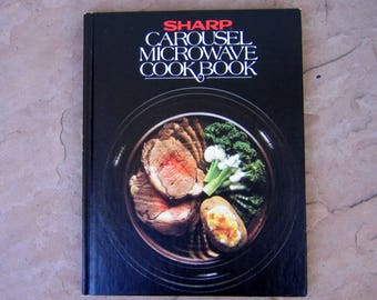 Microwave Cookbook, Sharp Carousel Mircowave Cook Book, 1981 Vintage Cookbook