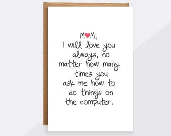 "mothers day card unique funny, ""Mom, I will always love you"" Love you mom card, mom birthday, mothers day card from daughter,gift idea GC210"