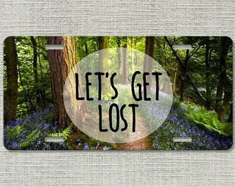 Lets Get Lost Quote Woods Forest License Plate - Car Tag Vanity Plate - 9271