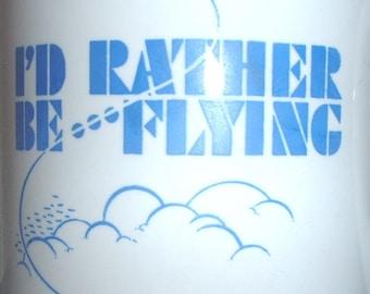I'd Rather Be Flying coffee mug circa 1970s