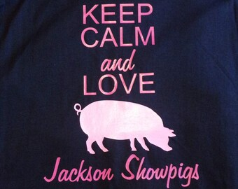 Keep Calm and Love Pigs - Showpig Custom T-shirt - Infant Toddler Youth Adult Sizes Available