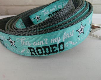 This Ain't My First Rodeo Dog Leash