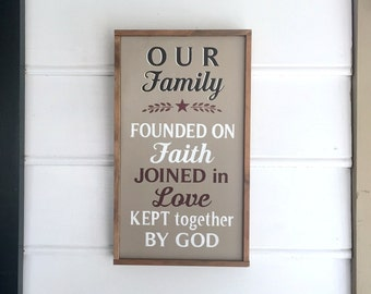 Family Sign.  Family Decor. Our Family. Founded on Faith. Joined in Love. Kept Together by God.