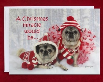 Funny Christmas Card - Pug Holiday Card - A Christmas Miracle - 5x7