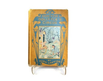 Doctor Dolittle's Circus, by Hugh Lofting, published 1927 by Stokes
