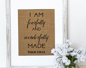 """Burlap sign """"I Am Fearfully And Wonderfully Made"""" -Birthday gift / Love House Sign / Wedding Gift / Religious / Gift for Anyone /Bible Verse"""