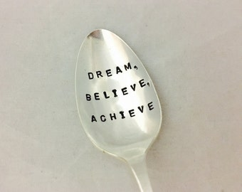 Dream Believe Achieve Hand Stamped Vintage Silver Plate Spoon