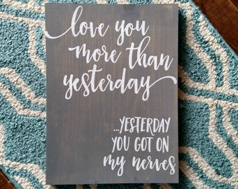 I love you more than yesterday   Wood Signs   Wall Art   Wall Hangings   Wood Art  Wall Art   Wall Hangings   Wedding   Anniversary