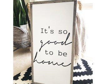 """13x25"""" It's so good to be home.Painted framed wooden sign. Entryway decor Housewarming gift Neutral Decor Farmhouse Made in canada. Wall Art"""