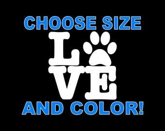 Love Pets Decal Love Decal Pet Decals Love Dogs Decal Love Cats Decal Pet Paw Print Pet Dog Puppy Animal Car Window Wall Tumbler Yeti Etc.