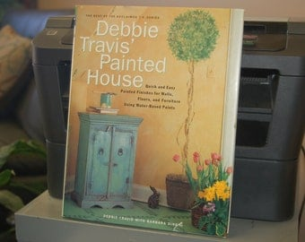 Debbie Travis' PAINTED HOUSE - Quick and Easy Painted Finishes for Walls, Floors,