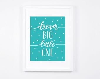 Turquoise Nursery Art Instant Download, Dream Big Little One Print, Stars Printable Art, Modern Nursery Wall Art, Turquoise Nursery Decor
