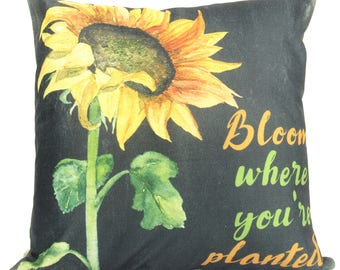 Bloom where you're planted Sunflower - Pillow Cover