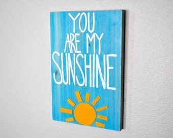 You Are My Sunshine - Wall Decor - Painted Wood Sign - Word Art - Wall Art - Painting