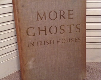 More Ghosts In Irish Houses - 1956 First Printing