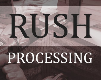 Rush Processing Upgrade (3 day production)