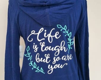 Life is tough but so are you lightweight hoodie. Navy, mint and white.