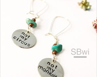 Not my circus, not my monkeys earrings in pewter with turquoise accents